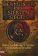 Wolfram zu Mondfeld, Johannes K. Soyener: Der Meister des siebten Siegels