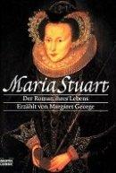 Margaret George: Maria Stuart
