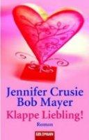 Jennifer Crusie: Klappe, Liebling!