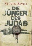 Steven Savile: Die Jünger des Judas