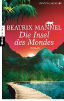 Beatrix Mannel: Die Insel des Mondes
