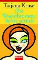 Tatjana Kruse: Die Wuchtbrumme kehrt zurück