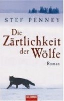 Stef Penney: Die Zärtlichkeit der Wölfe