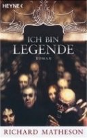 Richard Matheson: Ich bin Legende