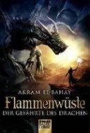 Akram El-Bahay: Der Gefährte des Drachen