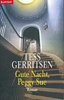 Tess Gerritsen: Gute Nacht, Peggy Sue