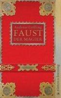 Andreas Gößling: Faust, der Magier