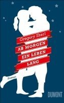 Gregory Sherl: Ab morgen ein Leben lang