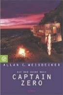 A. C. Weisbecker: Auf der Suche nach Captain Zero