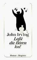 John Irving: Laßt die Bären los