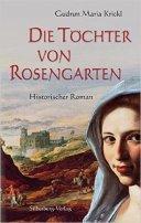Gudrun Maria Krickl: Die Töchter von Rosengarten
