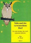 Monika Buss: Talia und das verwunschene Dorf