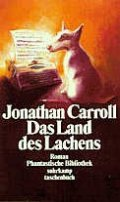 Jonathan Carroll: Das Land des Lachens
