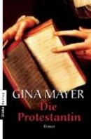 Gina Mayer: Die Protestantin