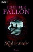 Jennifer Fallon: Kind der Magie