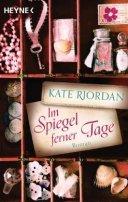 Kate Riordan: Im Spiegel ferner Tage