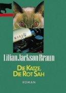 Lilian Jackson Braun: Die Katze, die rot sah