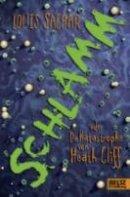 Louis Sachar: Schlamm oder Die Katastrophe von Heath Cliff