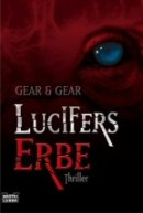 W. Michael Gear, Kathleen O'Neil Gear: Lucifers Erbe