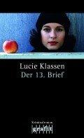 Lucie Flebbe (Klassen): Der 13. Brief