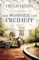Heidi Rehn: Der Sommer der Freiheit