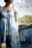 Maria W. Peter: Die Festung am Rhein
