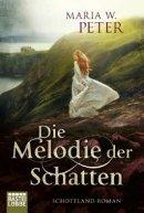 Maria W. Peter: Die Melodie der Schatten