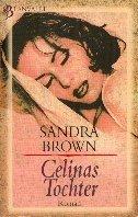 Sandra Brown: Celinas Tochter