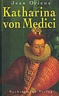 Jean Orieux: Katharina von Medici