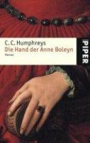 C. C. Humphreys: Die Hand der Anne Boleyn