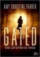 Amy Christine Parker: Gated - Die letzten 12 Tage