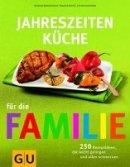 Christa Schmedes, Martina Kittler, Susanne Bodensteiner: Jahreszeiten-Küche für die Familie