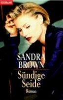 Sandra Brown: Sündige Seide