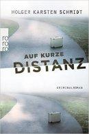 Holger Karsten Schmidt: Auf kurze Distanz