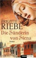 Brigitte Riebe: Die Sünderin von Siena