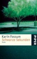 Karin Fossum: Schwarze Sekunden