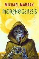 Michael Marrak: Morphogenesis