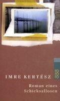 Imre Kertész: Roman eines Schicksalslosen