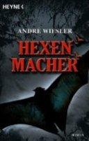 André Wiesler: Hexenmacher