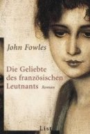 John Fowles: Die Geliebte des französischen Leutnants