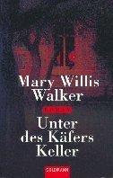 Mary Willis Walker: Unter des Käfers Keller