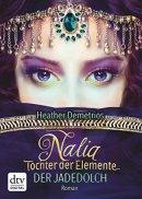 Heather Demetrios: Nalia, Tochter der Elemente - Der Jadedolch