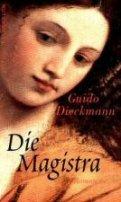 Guido Dieckmann: Die Magistra