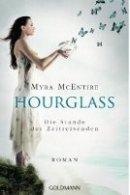 Myra McEntire: Hourglass: Die Stunde der Zeitreisenden