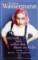 Sabine Wassermann: Wer hält sich schon den Mann im Keller
