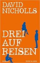 David Nicholls: Drei auf Reisen