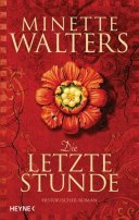 Minette Walters: Die letzte Stunde
