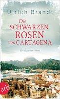 Ulrich Brandt: Die schwarzen Rosen von Cartagena