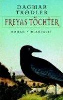 Dagmar Trodler: Freyas Töchter