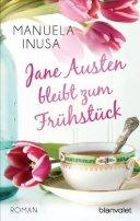 Manuela Inusa: Jane Austen bleibt zum Frühstück